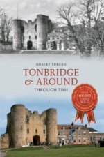Tonbridge & Around Through Time