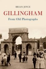Gillingham from Old Photographs