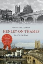 Henley-on-Thames Through Time