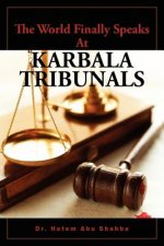 World Finally Speaks At KARBALA TRIBUNALS
