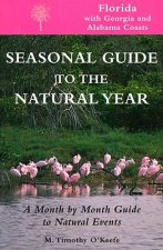 Seasonal Guide to the Natural year--Florida, with Georgia and Alabama Coasts