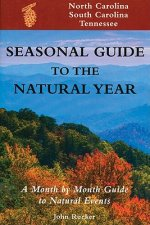 Seasonal Guide to the Natural year--North Carolina, South Carolina, Tennessee