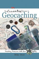 Essential Guide to Geocaching