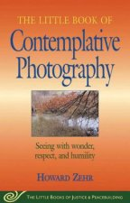 Little Book of Contemplative Photography