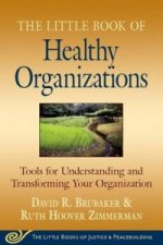 Little Book of Healthy Organizations