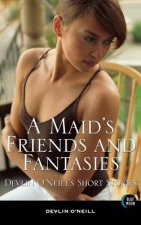 Maid's Friends and Fantasies