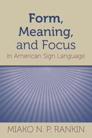 Form, Meaning, and Focus in American Sign Language