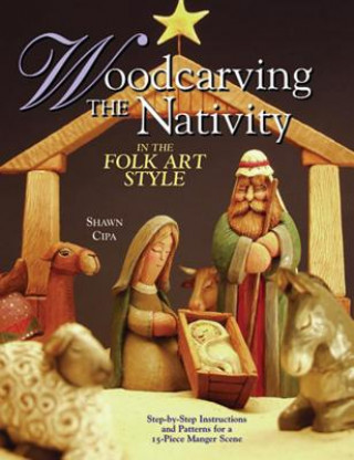Woodcarving the Nativity in the Folk Art Style
