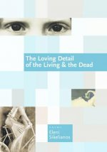 Loving Detail of the Living & the Dead