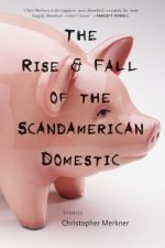 Rise & Fall of the Scandamerican Domestic