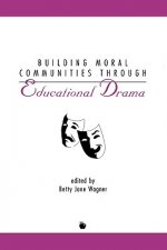 Building Moral Communities Through Drama