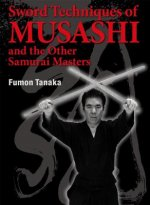 Sword Techniques Of Musashi And The Other Samurai Masters