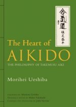 Heart Of Aikido, The: The Philosophy Of Takemusu Aiki