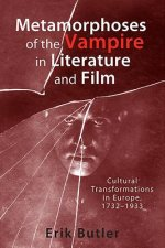 Metamorphoses of the Vampire in Literature and Film