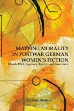 Mapping Morality in Postwar German Women's Fiction