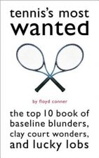 Tennis's Most Wanted