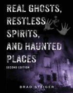 Real Ghosts, Restless Spirits, & Haunted Places