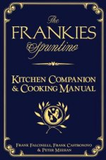 Frankies Spuntino Kitchen Companion and Cooking Manual