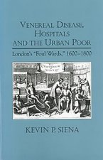 Venereal Disease, Hospitals and the Urban Poor