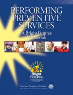 Bright Futures Clinical Guide to Performing Preventive Services