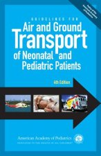 Guidelines for Air and Ground Transport of Neonatal and Pediatric Patients