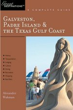 Galveston, South Padre Island and the Texas Gulf Coast