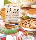 Vintage Pies - Classic American Pies for Today's Home Baker