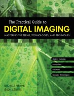 Practical Guide to Digital Imaging