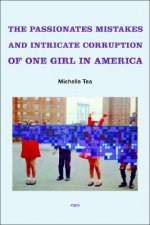 Passionate Mistakes and Intricate Corruption of One Girl in America