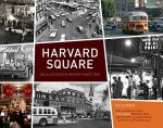 Harvard Square: An Illustrated Histor