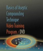 Basics of Aseptic Compounding Technique Video Training Program