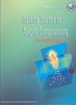 Getting Started in Aseptic Compounding