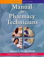 Manual for Pharmacy Technicians, 4th Ed AND Workbook for the Manual for Pharmacy Technicians Package