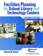 Facilities Planning for School Library Media and Technology Centers