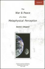 War and Peace of a New Metaphysical Perception