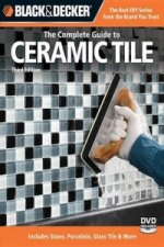 Black & Decker the Complete Guide to Ceramic Tile