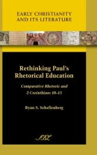 Rethinking Paul's Rhetorical Education