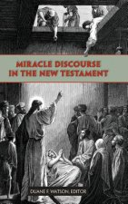 Miracle Discourse in the New Testament