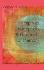 Imprints, Voiceprints, and Footprints of Memory