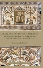Adam and Eve in the Armenian Traditions, Fifth through Seventeenth Centuries