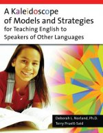 Kaleidoscope of Models and Strategies for Teaching English to Speakers of Other Languages