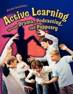 Active Learning Through Drama, Podcasting and Puppetry