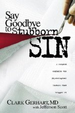 Say Goodbye to Stubborn Sin