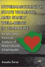 Hypermasculinity, State Violence, and Family Well-Being in Zimbabwe