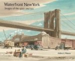 Waterfront New York - Images of the 1920s and '30s