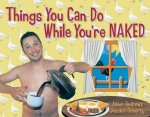 Things You Can Do While You're Naked