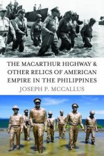 MacArthur Highway and Other Relics of American Empire in the Philippines