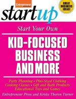 Start Your Own Kid-Focused Business and More