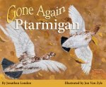 Gone Again Ptarmigan