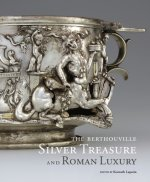 Berthouville Silver Treasure and Roman Luxury